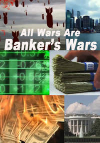 bankers are behind the wars